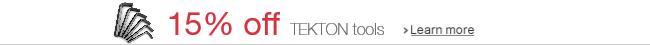 15% off TEKTON tools